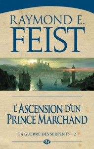 La Guerre des Serpents #2 : L'Ascension d'un Prince marchand de Raymond E. Feist