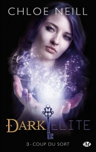 Dark Elite #3 : Coup du sort de Chloe Neill